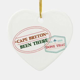 Cape Breton Been there done that Ceramic Ornament