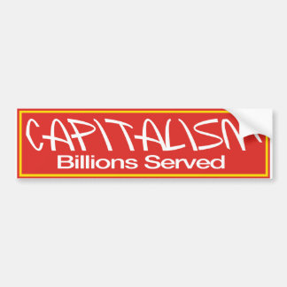 Capitalism Billions Served Bumper Sticker