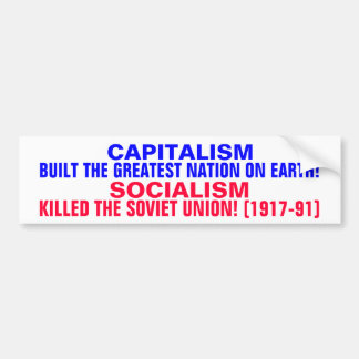 CAPITALISM BUILT THE USA!  SOCIALISM KILLED USSR! BUMPER STICKER