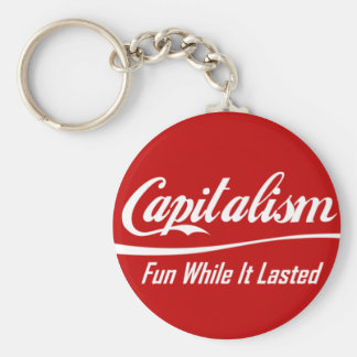Capitalism - Fun While It Lasted Basic Round Button Key Ring