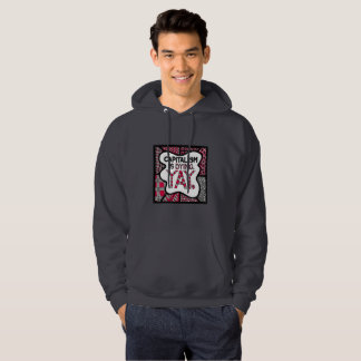 Capitalism is Dying. Yay. - Cranky Activist Humor Hoodie