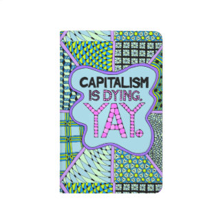 Capitalism is Dying. Yay - Cynical Activist Humor Journal