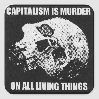 capitalism is murder sticker