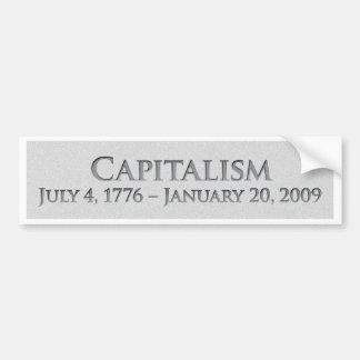 Capitalism  July 4, 1776 – January 20, 2009 Bumper Sticker