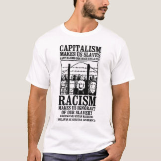 Capitalism makes us slaves T-Shirt