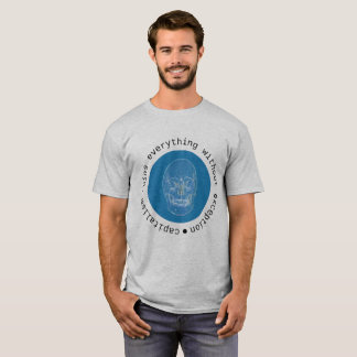capitalism ruins everything without exception T-Shirt