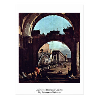 Capriccio Romano Capitol By Bernardo Bellotto Postcard