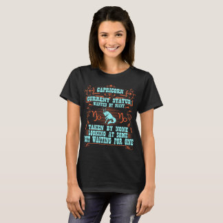 Capricorn Wanted By Many Taken By None Zodiac Tees