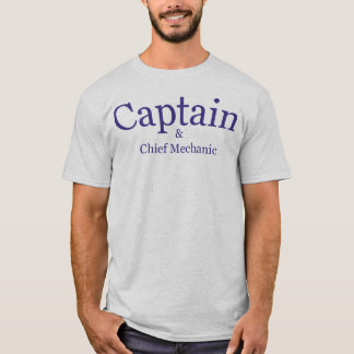 Captain and Chief Mechanic T-Shirt