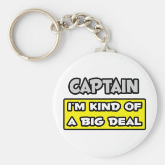 Captain .. I'm Kind of a Big Deal Basic Round Button Key Ring