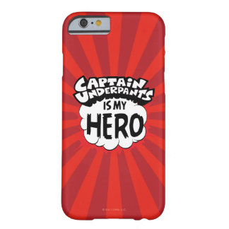 Captain Underpants   My Hero Barely There iPhone 6 Case