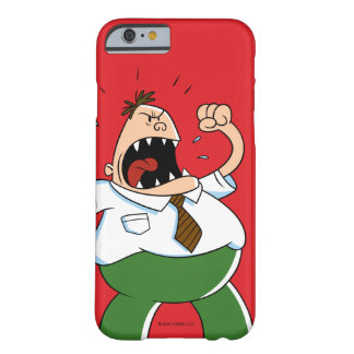 Captain Underpants   Principal Krupp Yelling Barely There iPhone 6 Case