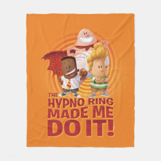Captain Underpants | The Hypno Ring Made Me Do It Fleece Blanket