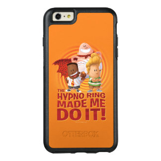 Captain Underpants   The Hypno Ring Made Me Do It OtterBox iPhone 6/6s Plus Case