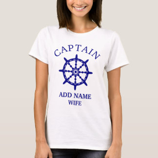 Captain's Wife (Personalize Captain's Name) Light T-Shirt
