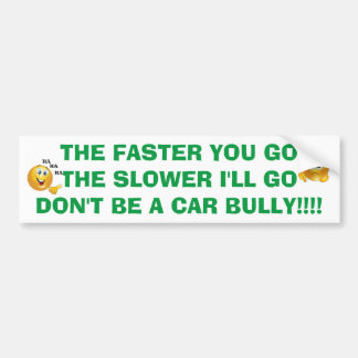 CAR BULLY TAILGATER BAD DRIVERS BUMPER STICKER