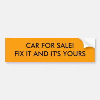 CAR FOR SALE! FIX IT AND IT'S YOURS BUMPER STICKER