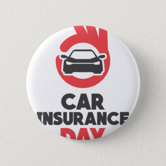 Car Insurance Day - Appreciation Day 6 Cm Round Badge