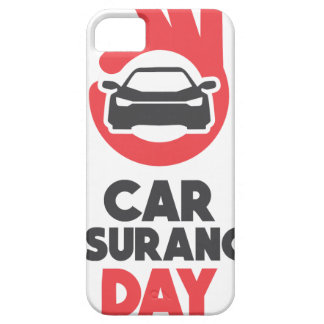 Car Insurance Day - Appreciation Day iPhone 5 Cases