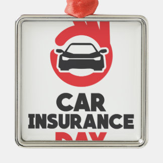 Car Insurance Day - Appreciation Day Metal Ornament