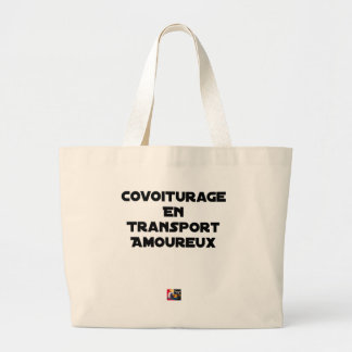 CAR-POOLING IN AMOROUS TRANSPORT - Word games Large Tote Bag