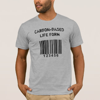 Carbon-Based Life Form T T-Shirt