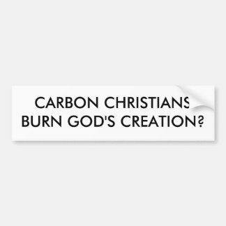 CARBON CHRISTIANSBURN GOD'S CREATION? BUMPER STICKER