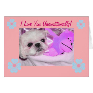 Card 2 I Love You Unconditionally! Cards