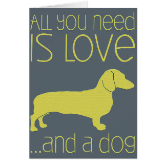 "Card ""All You Need IS Love And the Dog """