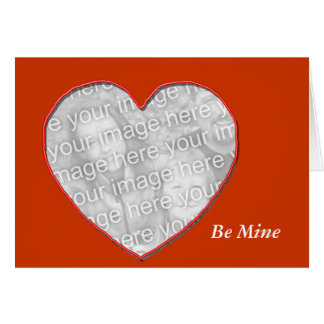 Card - Greeting - Be Mine (photo template)