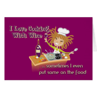 Card - I love cooking with wine.