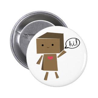 Cardboard Robot : hi! 6 Cm Round Badge