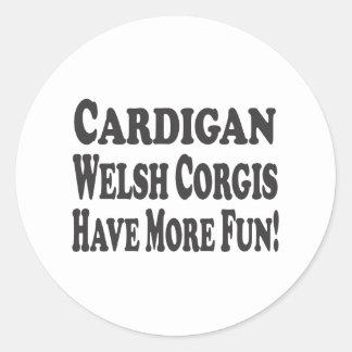 Cardigan Welsh Corgis Have More Fun! Round Stickers