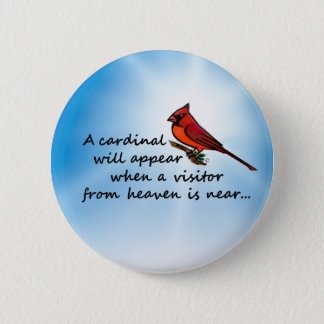 Cardinal, Visitor from Heaven 6 Cm Round Badge
