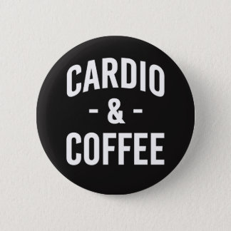Cardio and Coffee funny button