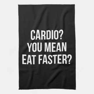 Cardio? You Mean Eat Faster? - Funny Bulking Gym Tea Towel