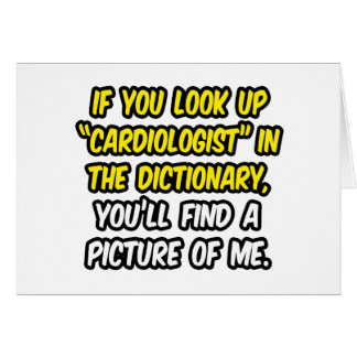 Cardiologist In Dictionary...My Picture Card