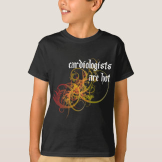 Cardiologists Are Hot T-Shirt