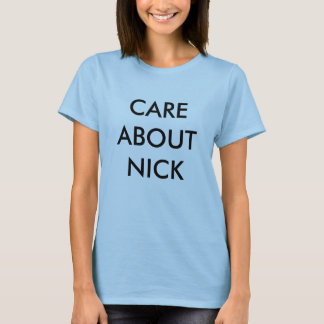 CARE ABOUT NICK (MCCARTHY) T-Shirt