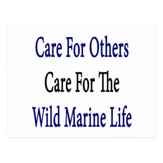 Care For Others Care For The Wild Marine Life Postcard