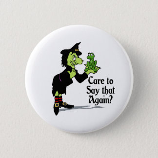 Care to say that again 6 cm round badge