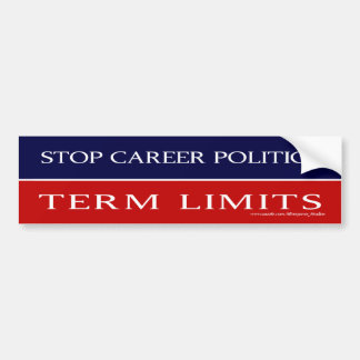 Career Politics, Term Limits - Bumper Bumper Sticker