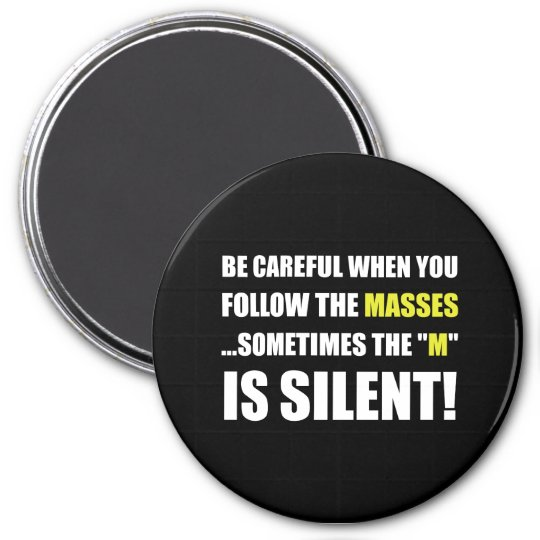 Careful Follow Masses M Is Silent 7.5 Cm Round Magnet