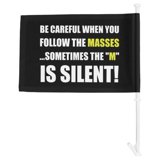 Careful Follow Masses M Is Silent Car Flag