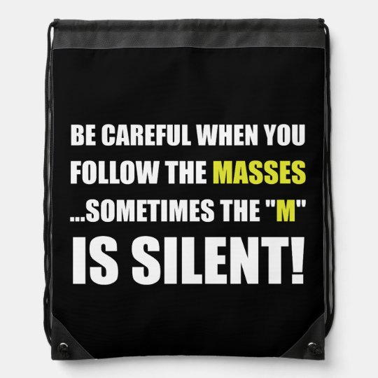 Careful Follow Masses M Is Silent Drawstring Bags