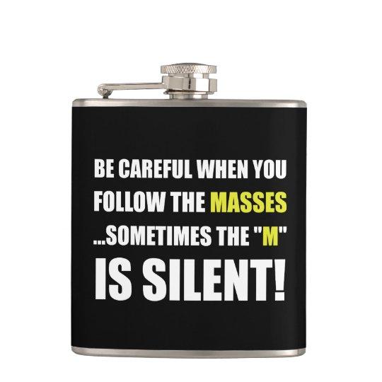 Careful Follow Masses M Is Silent Flask