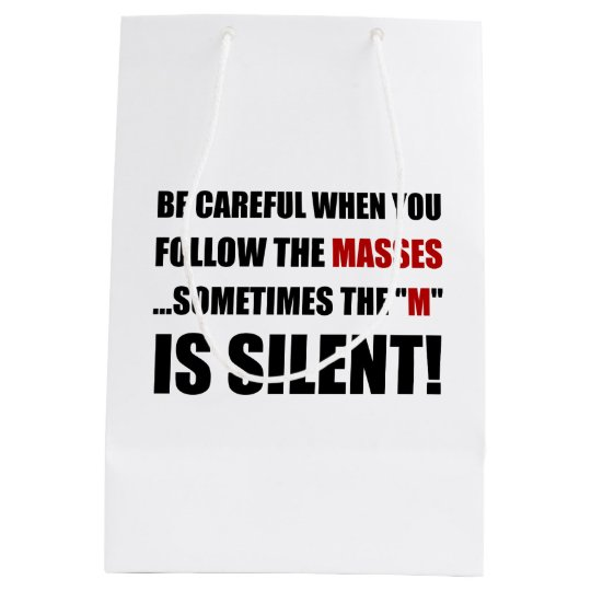 Careful Follow Masses M Is Silent Medium Gift Bag