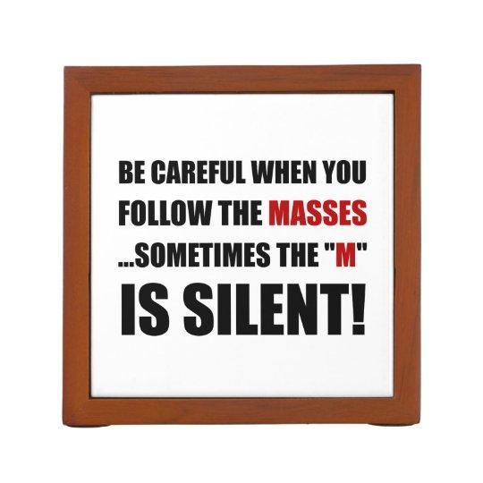Careful Follow Masses M Is Silent Pencil Holder