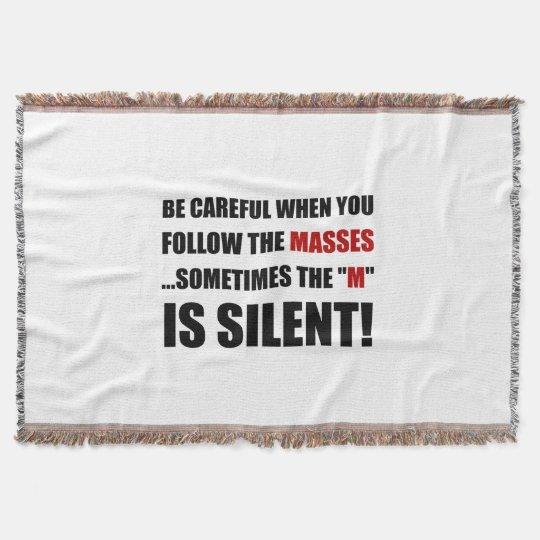 Careful Follow Masses M Is Silent Throw Blanket