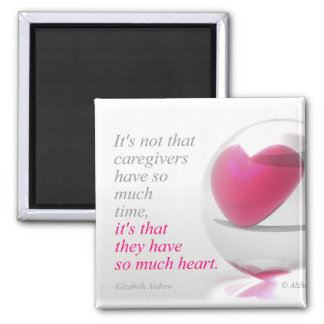 Caregivers have so much heart - Magnet